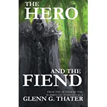 The Hero and the Fiend by Glenn G. Thater (2012-11-16)