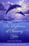 The Lightness of Choosing You