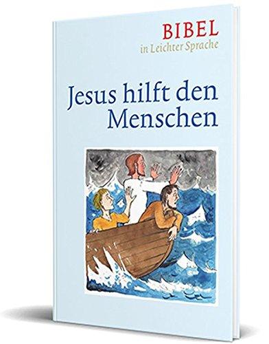 Jesus hilft den Menschen: Bibel in leichter Sprache