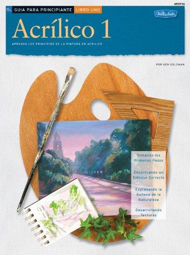 Acrilico 1: Aprenda los Principios de la Pintura en Acrilico (Como Dibujar y Pintar)