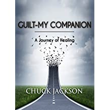 Guilt — My Companion: A Journey of Healing