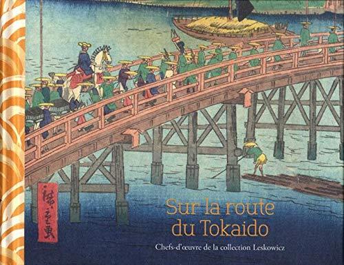 Sur la route du Tokaido : Chefs-d'oeuvre de la collection Leskowicz