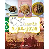 A Month in Marrakesh: A Food Journey to the Heart of Morocco by Andy Harris (2012-09-01)