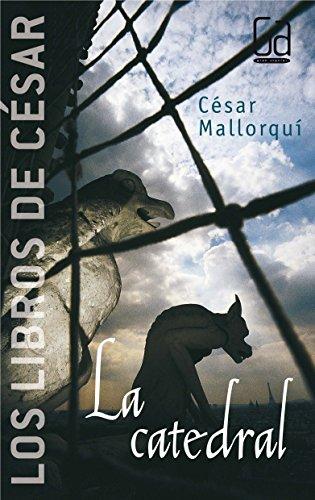 La catedral: Los libros de César Mallorquí