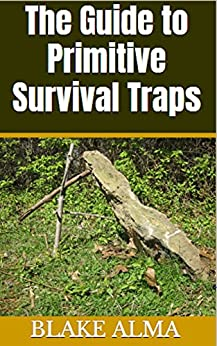 Descarga gratuita The Guide to Primitive Survival Traps Epub