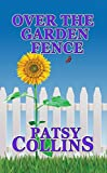 Over The Garden Fence by Patsy Collins