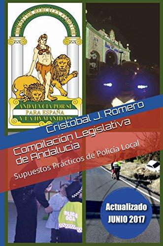 Compilación Legislativa de Andalucía: Supuestos Prácticos de Policía Local
