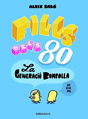 Fills dels 80: La generació bombolla (BESTSELLER-COMIC) por Aleix Saló