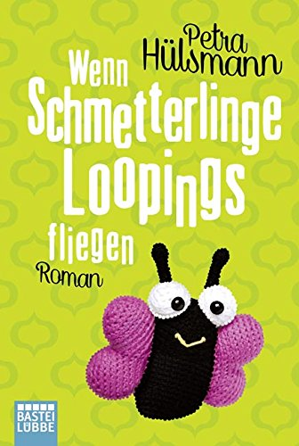 Buchseite und Rezensionen zu 'Wenn Schmetterlinge Loopings fliegen: Roman' von Petra Hülsmann