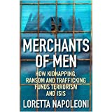Merchants of Men: How Kidnapping, Ransom and Trafficking Funds Terrorism and ISIS (English Edition)
