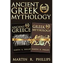 Greece: Discover the Secrets of Ancient Greek Mythology (Greece, Greek History, Ancient Civilizations) (English Edition)