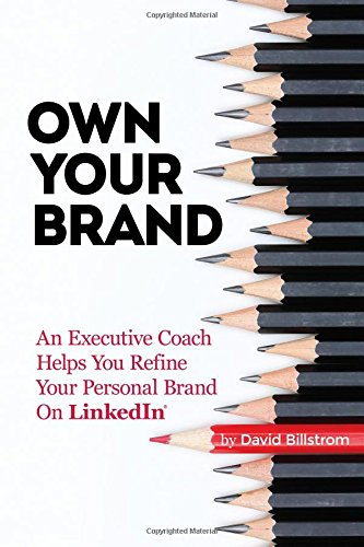 Download pdf own your brand an executive coach helps you refine download pdf own your brand an executive coach helps you refine your personal brand on linkedin best online by david billstrom malvernweather Images