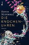 David Mitchell: Die Knochenuhren