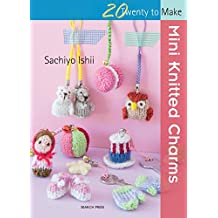 Mini Knitted Charms (Twenty to Make)