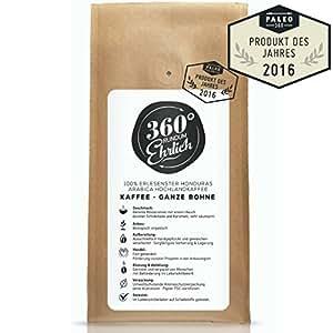 Caffè 360° rundum ehrlich (360° completamente onesto), Super Premium, Ottimizzato per Caffè Bulletproof, 100% Chicchi di Caffè Intero Honduras Arabica Highland, Biologico, Fair-Trade, Aromo torrefazione deliziosi, un tocco di Cioccolato, Facile da digerire, a bassa Acidità