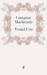 Vestal Fire by Compton Mackenzie (2009-09-26)