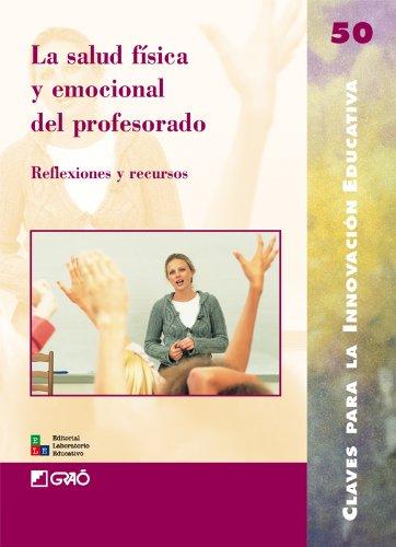 La salud física y emocional del profesorado: 050 (Editorial Popular)