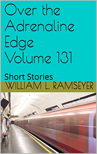 Over the Adrenaline Edge Volume 131: Short Stories book cover