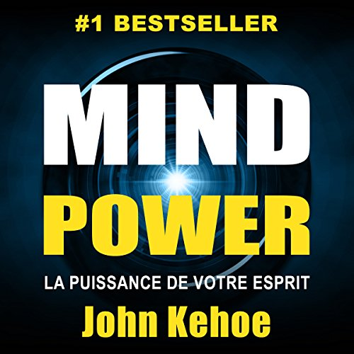 Mind Power: La Puissance de Votre Esprit [Mind Power: The Power of Your Spirit]