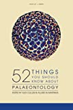 52 Things You Should Know About Palaeontology