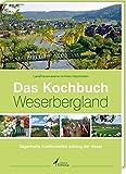 Das Kochbuch Weserbergland: Sagenhafte Köstlichkeiten entlang der Weser