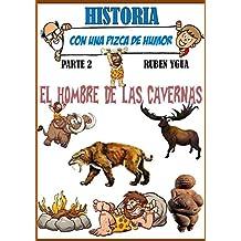 EL HOMBRE DE LAS CAVERNAS: HISTORIA CON UNA PIZCA DE HUMOR