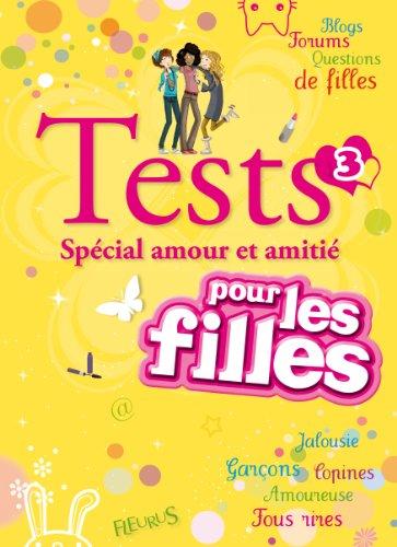 Tests 3 Spcial amour et amiti pour les filles