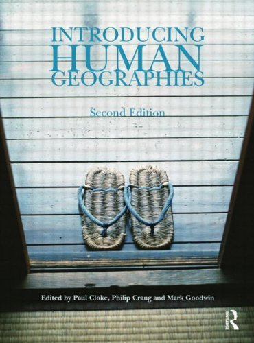 Introducing Human Geographies, Second Edition (Hodder Arnold Publication) 2nd (second) Edition by Cloke, Paul, Crang, Philip, Goodwin, Mark published by Routledge (2005)
