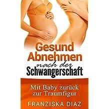 Gesund Abnehmen nach der Schwangerschaft: Mit Baby zurück zur Traumfigur