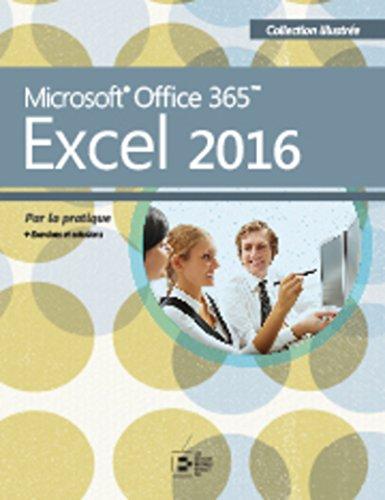 Excel 2016: Microsoft Office 365. Par la pratique. par Collectif