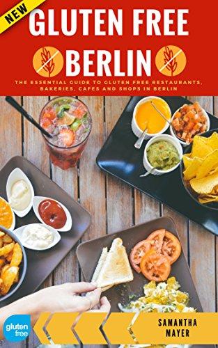 Gluten Free Berlin: The best GF restaurants, hotels, cafes, bakeries and shops (English Edition) Mayer Restaurant