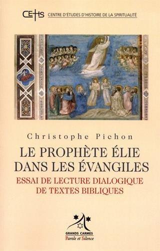 Le prophète Elie dans les Evangiles : Essai de lecture dialogique de textes bibliques