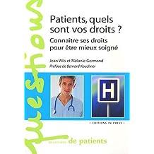 Patients, quels sont vos droits ? : Connaître ses droits pour être mieux soigné
