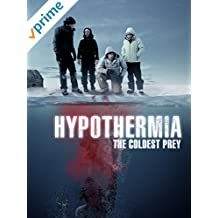 Hypothermia - The Coldest Prey