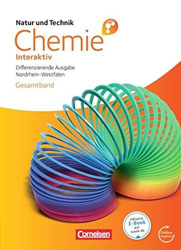 Natur und Technik - Chemie interaktiv: Differenzierende Ausgabe - Gesamtschule/Sekundarschule Nordrhein-Westfalen: Gesamtband - Schülerbuch mit Online-Anbindung