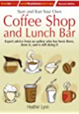 Start up and Run Your Own Coffee Shop and Lunch Bar, 2nd Edition (How to Small Business Start-Ups)
