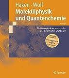 Molekülphysik und Quantenchemie: Einführung in die experimentellen und theoretischen Grundlagen: Einfuhrung in Die Experimentellen Und Theoretischen Grundlagen (Springer-Lehrbuch)