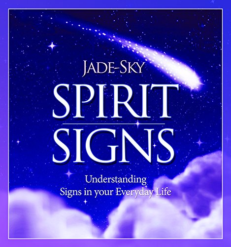 Spirit Signs: Understanding Signs in Your Everyday Life -