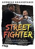 Streetfighter: Wie du dich auf der Straße behauptest und Angriffe abwehrst