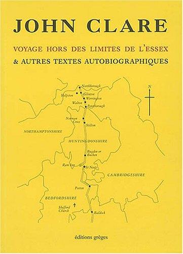 Voyage hors des limites de l'Essex : Et autres textes autobiographiques par John Clare, Pascal Saliba