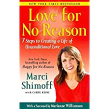 [(Love for No Reason : 7 Steps to Creating a Life of Unconditional Love)] [By (author) Marci Shimoff ] published on (January, 2012)