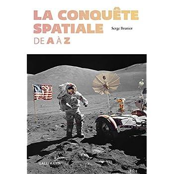La conquête spatiale de A à Z