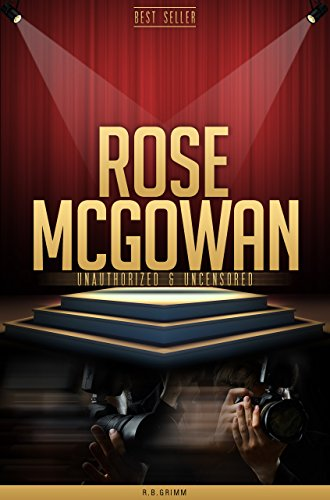 Rose McGowan Unauthorized & Uncensored (All Ages Deluxe Edition with Videos)