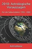 2018- Astrologische Voraussagen: Für die Geburtsdaten 1959 - 2000