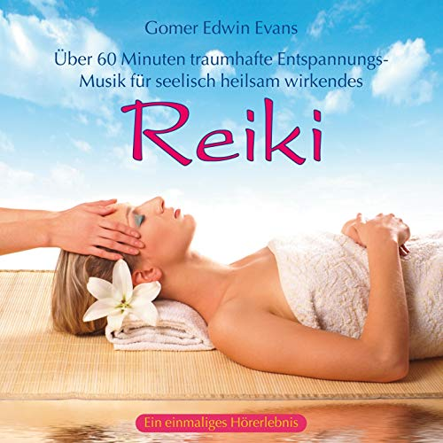 Reiki: Traumhafte Entspannungsmusik