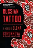 Front cover for the book Russian Tattoo: A Memoir by Elena Gorokhova