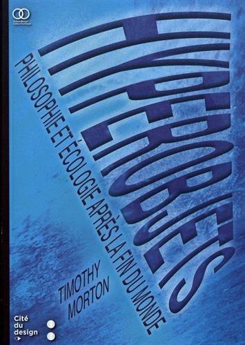 Hyperobjets : Philosophie et écologie après la fin du monde par Timothy Morton