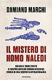 Image de Il mistero di Homo naledi. Chi era e come viveva il nostro lontano cugino africano: storia di una scoperta rivoluzionaria