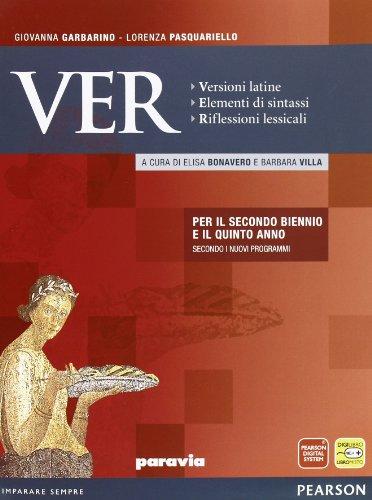 VER. Versioni latine. Elementi di sintassi. Riflessioni lessicali. Con espansione online. Per le Scuole superiori