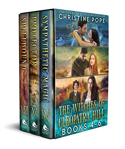 The Witches of Cleopatra Hill, Books 4-6: Sympathetic Magic, Protector, and Spellbound (English Edition)